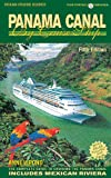 Panama Canal by Cruise Ship: The Complete Guide to Cruising the Panama Canal (Ocean Cruise Guides)
