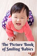 The Picture Book of Smiling Babies: A Picture Book for Alzheimer's Patients and Seniors with Dementia