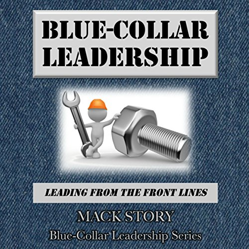 Blue-Collar Leadership audiobook cover art