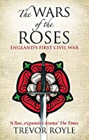 The Wars Of The Roses: England's First Civil War