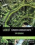 LEED Green Associate V4 Exam Practice Tests & Summary Sheets (LEED Green Associate Exam Preparation Guide Series)
