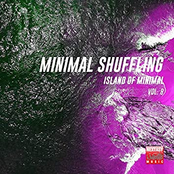 Minimal Shuffling, Vol. 8 (Island Of Minimal)