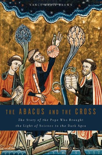 Image of The Abacus and the Cross: The Story of the Pope Who Brought the Light of Science to the Dark Ages