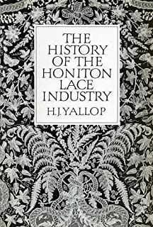 The History of the Honiton Lace Industry (South-West Studies)