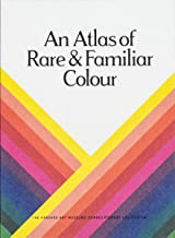 An Atlas of Rare & Familiar Colour: The Harvard Art Museums' Forbes Pigment Collection (ATELIER EDITION)