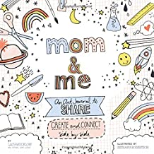 Mom and Me: An Art Journal to Share: Create and Connect Side by Side (A Side-by-Side Book, 4)