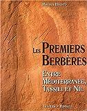 Les Premiers Berbères - Entre Méditerranée, Tassili et Nil