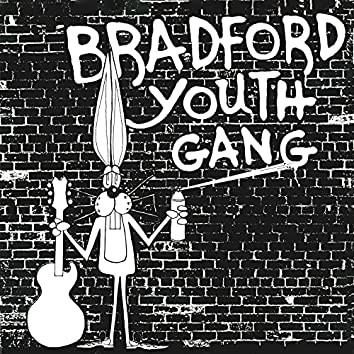 Bradford Youth Gang (Remastered)