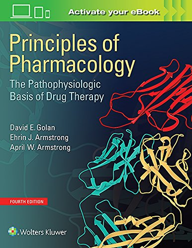 Compare Textbook Prices for Principles of Pharmacology: The Pathophysiologic Basis of Drug Therapy 4 Edition ISBN 9781451191004 by Golan MD  PhD, David E.
