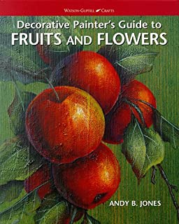 Decorative Painters Guide to Fruits and Flowers (Watson-Guptill Crafts)