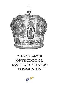 Orthodox or Eastern-Catholic Communion (Nihil Sine Deo)