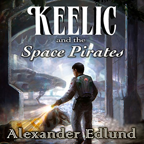 Keelic and the Space Pirates cover art