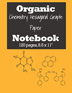 Organic Chemistry: Hexagonal Graph Paper Notebook, 120 pages, 8.5 x 11'', for chemistry and biochemistry students: perfora...