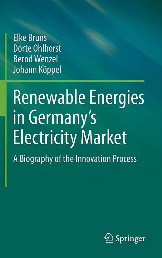 パスタ支払い仮定するRenewable Energies in Germany's Electricity Market: A Biography of the Innovation Process