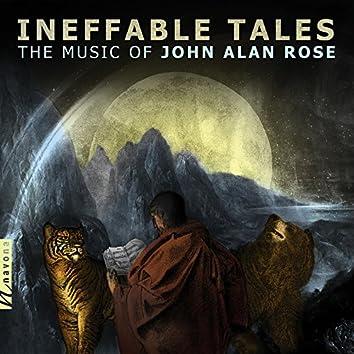 John A. Rose: Ineffable Tales