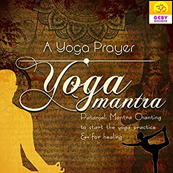 A Yoga Prayer (Yoga Mantra)