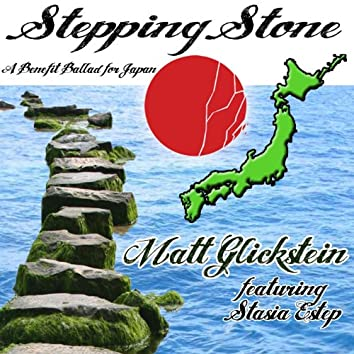 Steppingstone: A Benefit Ballad for Japan (feat. Stasia Estep) - Single
