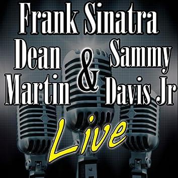 Frank Sinatra, Dean Martin & Sammy Davis Jr. Live