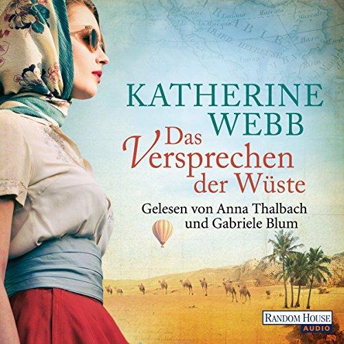 Das Versprechen der Wüste                   Autor:                                                                                                                                 Katherine Webb                               Sprecher:                                                                                                                                 Anna Thalbach,                                                                                        Gabriele Blum                      Spieldauer: 7 Std. und 4 Min.     9 Bewertungen     Gesamt 4,1