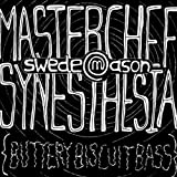 Masterchef Synesthesia (Buttery Biscuit Bass) [feat. Gregg Wallace & John Torrode]