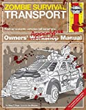 Zombie Survival Transport Manual: Post-apocalyptic vehicles (all variations) (Haynes)