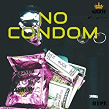 No Condom [Explicit]