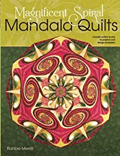 Magnificent Spiral Mandala Quilts: (2nd Edition)