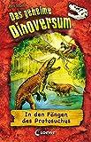 Das geheime Dinoversum 14. In den Fängen des Protosuchus