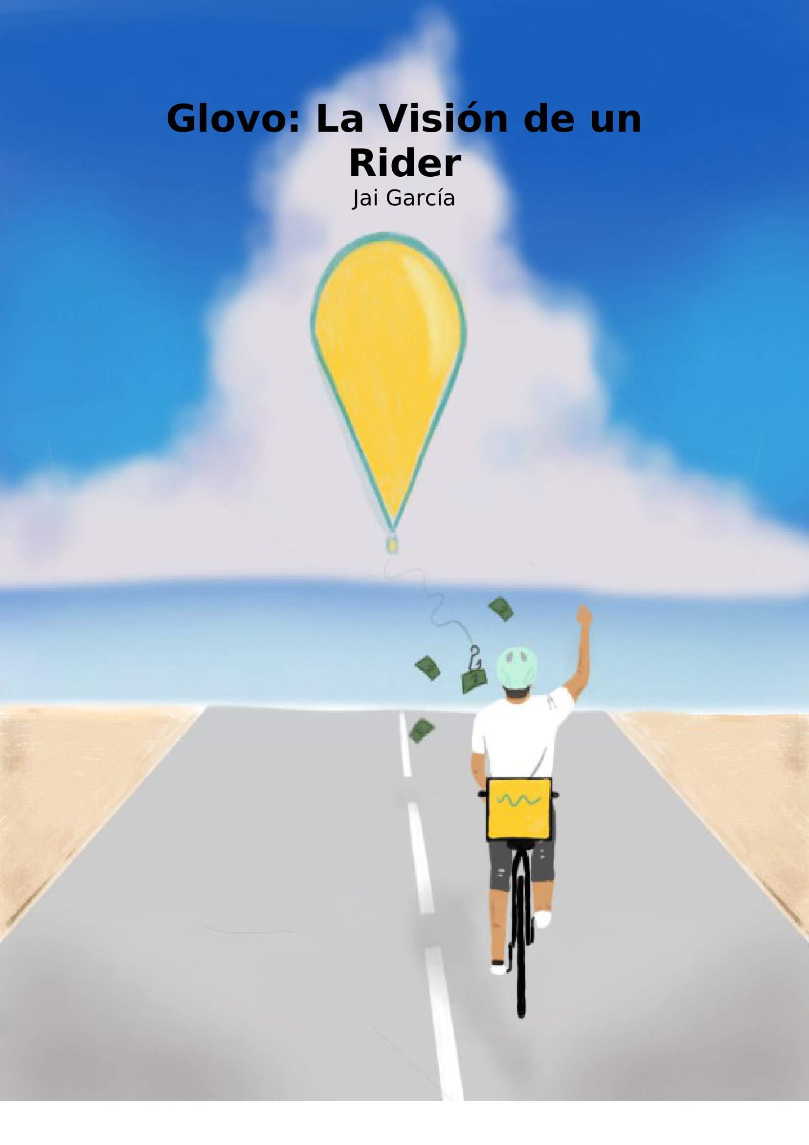 Glovo: La Visión de un Rider (Spanish Edition)