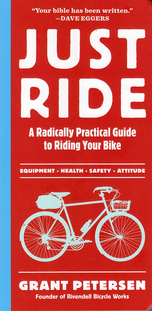 Image OfJust Ride: A Radically Practical Guide To Riding Your Bike