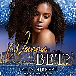 Wanna Bet?     Dirty British Romance, Book 2              Written by:                                                                                                                                 Talia Hibbert                               Narrated by:                                                                                                                                 Cornell Collins                      Length: 7 hrs and 56 mins     Not rated yet     Overall 0.0