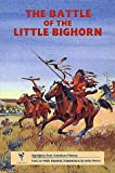 The Battle of Little Bighorn (Highlights from American History)