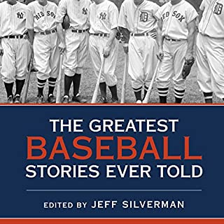 The Greatest Baseball Stories Ever Told     Thirty Unforgettable Tales from the Diamond              By:                                                                                                                                 Jeff Silverman                               Narrated by:                                                                                                                                 Mike Chamberlain,                                                                                        Hillary Huber                      Length: 14 hrs and 51 mins     59 ratings     Overall 3.7