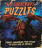 The H. P. Lovecraft Book of Puzzles: Cosmic Conundrums from Beyond the Black Seas of Infinity (Arcturus Themed Puzzles)