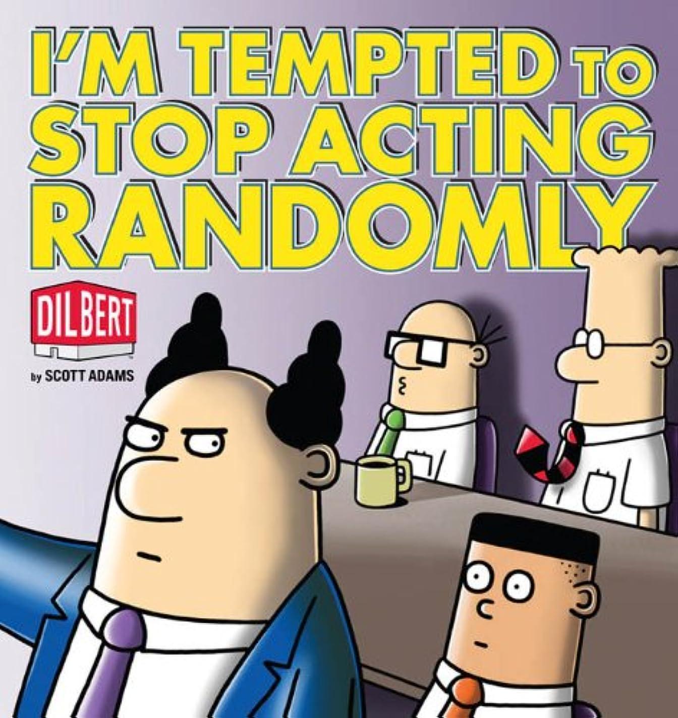 廃止世代野ウサギI'm Tempted to Stop Acting Randomly: A Dilbert Book (English Edition)