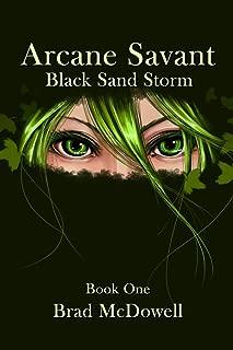 Arcane Savant: Black Sand Storm: Book One