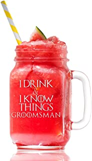 I Drink and I Know Things Groomsman Game Of Thrones Inspired Gift 15 Mason Jar Glass, Groomsmen Beer Glass Gift, Best Man Gift, Bridal Party Gift, Groom Beer Glass.- 4 PC SET