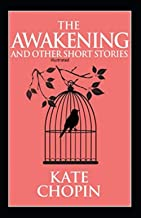The Awakening and Other Short Stories Illustrated