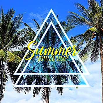 Summer Positive Relax Edition 2020 – Chillout Background Music, Tropical Chillout, Beach Music, Summer Hits, Bar Lounge Music, Luxury Vibes, Sexy Chill Vibes