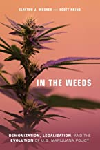 In the Weeds: Demonization, Legalization, and the Evolution of U.S. Marijuana Policy