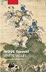 Vent et vagues: Le roman de Kubilai Khan par Inoué