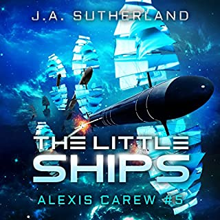 The Little Ships     Alexis Carew, Book 3              By:                                                                                                                                 J.A. Sutherland                               Narrated by:                                                                                                                                 Elizabeth Klett                      Length: 11 hrs and 44 mins     456 ratings     Overall 4.7
