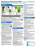 Adobe Photoshop Elements 2021 Introduction Quick Reference Training Tutorial Guide (Cheat Sheet of Instructions, Tips & Shortcuts - Laminated Card)