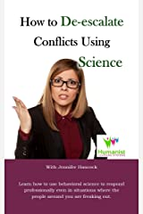 How to De-Escalate Conflicts Using Behavioral Science Kindle Edition