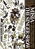 THE SINGER SHOW~THE TOUR OF MISIA 2005(初回盤) [DVD]