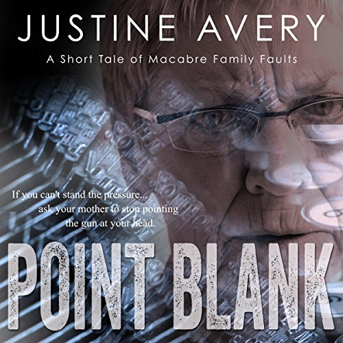 Point Blank: A Short Tale of Macabre Family Faults audiobook cover art