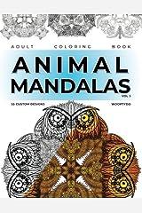Animal Mandala Coloring Book: 55 Custom Designs (Animal Mandalas Coloring Book: 55 Custom Designs) (Volume 3) Paperback