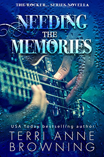 Needing the Memories: The Rocker...Series Novella (The Rocker Series) (English Edition)