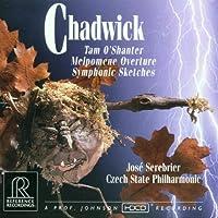 Chadwick: Symphonic Sketches / Melpomene Overture / Tam O'Shanter