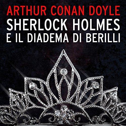 Sherlock Holmes e il diadema di Berilli audiobook cover art